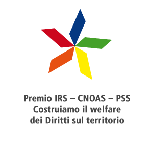 Premio IRS–CNOAS-PSS: Costruiamo il Welfare dei diritti sul Territorio